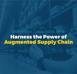 Eliminate Data Silos and Harness the Power of Augmented Supply Chain